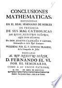 Conclusiones mathematicas defendidas en el Real Seminario de Nobles ... por Joseph Caamaño y Gayoso ... presididas por el P. Estevan Bramieri