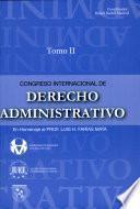 Congreso Internacional de Derecho Administrativo en Homenaje Al Prof. Luis H. Farias Mata Tomo Ii