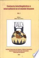 Contacto interlingüístico e intercultural en el mundo hispano (vol. 2)