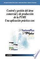 Control y gestión del área comercial y de producción de la pyme. Una aplicacion práctica con factura plus y tv plus