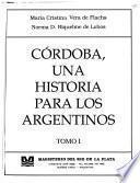 Córdoba, una historia para los argentinos