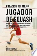 Creacion Del Mejor Jugador de Squash