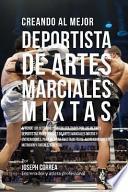 Creando Al Mejor Deportista de Artes Marciales Mixtas