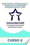 Creatividad, potencialidad y talento en la Educación Superior hacia el 2030
