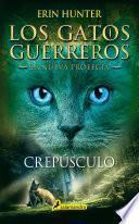Crepúsculo (Los Gatos Guerreros | La Nueva Profecía 5)