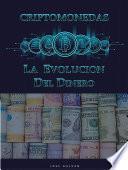Criptomonedas, la evolucion del dinero