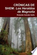 CRÓNICAS DE SHEM: Los Heraldos de Magnolia