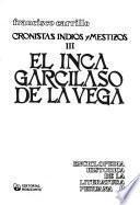 Cronistas indios y mestizos: El Inca Garcilaso de la Vega