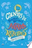 Cuentos de buenas noches para niñas rebeldes. 100 uruguayas extraordinarias