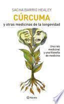 CÚRCUMA Y OTRAS MEDICINAS DE LA LONGEVIDAD