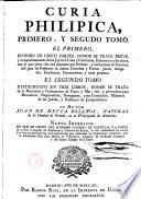 Curia Philipica... donde se trata de los Juicios Civiles y Criminales, Eclesiásticos y Seculares... Comercio y navegación