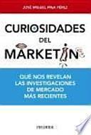 Curiosidades del marketing : qué nos revelan las investigaciones de mercado más recientes