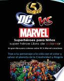 DC vs Marvel Superhéroes para niños Super Héroe Libro de Colorear: Spiderman, Batman, Superman, Iron Man, Villains, Captain America, Wonder Woman, Hulk, DeadPool, Wolverine, Thor,