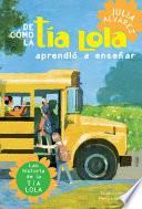 De como tia Lola aprendio a ensenar (How Aunt Lola Learned to Teach Spanish Edition)