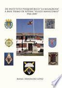De instituto psiquiátrico La milagrosa a base Primo de Rivera Vulgo manicomio 1926-2007