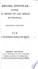 Decada epistolar sobre el estado de las letras en Francia, etc