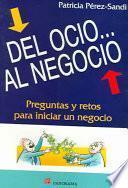 Del Ocio... Al Negocio / From Leisure Time... To Business