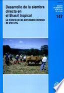 Desarrollo de la Siembra Directa en El Brasil Tropical