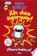 Diario de Rowley 1. ¡Un chico super guay!