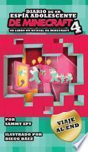 Diario De Un Espía Adolescente De Minecraft Libro 4: Viaje Al End