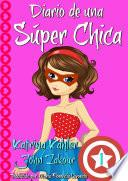 Diario de una Súper Chica - Libro 1