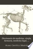 Diccionario de medicina, cirujía, farmacia, medicina legal, física, química, botánica, mineralogía, zoología y veterinaria
