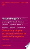 Dictaduras y utopías en la historia reciente de la educación argentina (1955-1983)