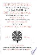 Difiniciones de la orden y cavalleria de Calatrava, conforme al capitulo general, celebrado en Madrid año de M.DC.LII.