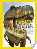 Dinopedia. La guía de dinosaurios más completa