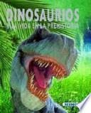 Dinosaurios y la vida en la prehistoria / Dinosaurs and prehistoric life