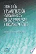 Dirección y planificación estratégicas en las empresas y organizaciones