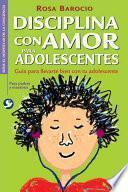 Disciplina con Amor para Adolescentes/Discipline with Love for Teens
