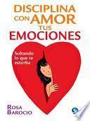 Disciplina con Amor Tus Emociones