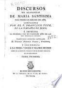 Discursos en alabanzas de María Santísima para todos los sabádos del año