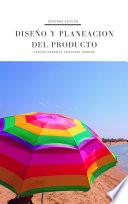 Diseño y planeación del producto