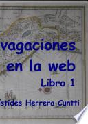 Divagaciones históricas en la web, Libro 1