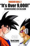 Dragon Ball Z It's over 9,000! Cosmovisiones en Colisión