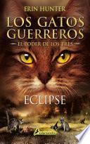 Eclipse: El Poder de Los Tres = Warriors: Power of Three #4: Eclipse