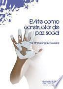 EL ARTE COMO CONSTRUCTOR DE PAZ SOCIAL