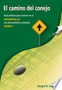 El camino del conejo : guía práctica para avanzar en el desarrollo con procesadores y módulos Rabbit