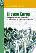 El caso Enron. Principales aspectos contables, de auditoría de gobierno corporativo