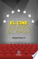 El cine. 120 años de magia