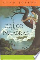 El Color de MIS Palabras = The Color of My Words