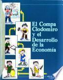 El compa Clodomiro y el desarrollo de la economía