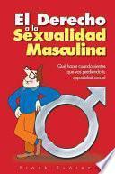 El Derecho a la Sexualidad Masculina