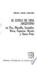 El estilo de vida argentino en Paz, Mansilla, González Roca, Figueroa Alcorta y Sáenz Peña