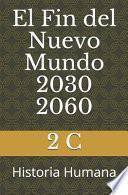 El Fin del Nuevo Mundo 2030 2060