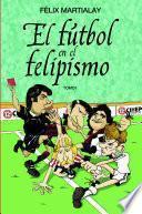 El fútbol del felipismo