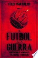 El fútbol en la guerra (IX). Federación regional valenciana