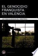 El genocidio franquista en Valencia